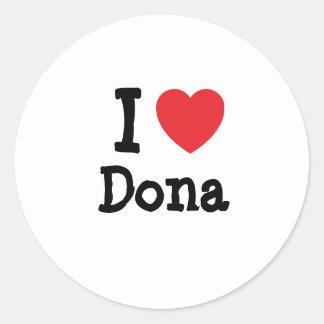 Amo la camiseta del corazón del Dona Pegatina Redonda