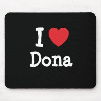 Amo la camiseta del corazón del Dona Mouse Pad