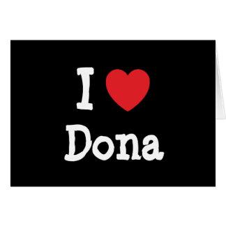 Amo la camiseta del corazón del Dona Tarjeta De Felicitación