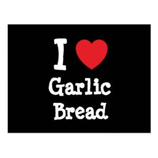 Amo la camiseta del corazón del pan de ajo postales