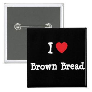 Amo la camiseta del corazón del pan de Brown Pin Cuadrada 5 Cm