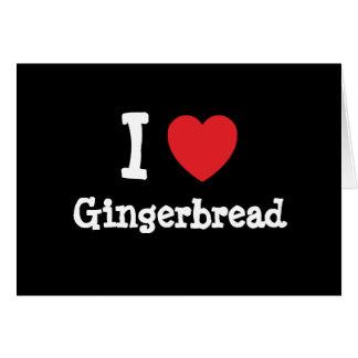Amo la camiseta del corazón del pan de jengibre felicitaciones