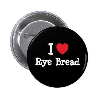 Amo la camiseta del corazón del pan de Rye Pins