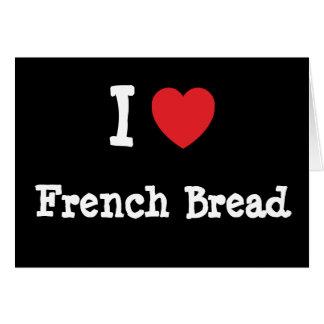 Amo la camiseta del corazón del pan francés tarjetas