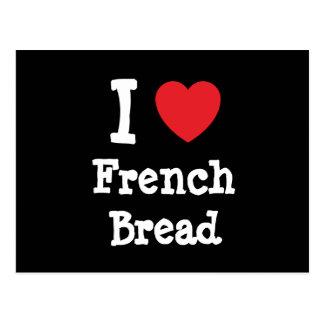 Amo la camiseta del corazón del pan francés tarjeta postal