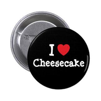 Amo la camiseta del corazón del pastel de queso pin redondo de 2 pulgadas
