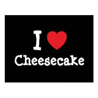 Amo la camiseta del corazón del pastel de queso postales