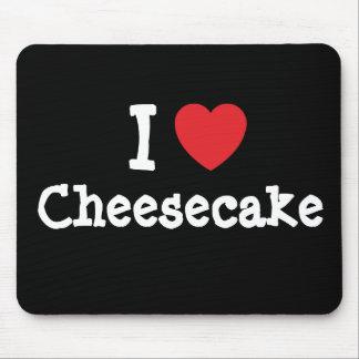 Amo la camiseta del corazón del pastel de queso tapete de ratón