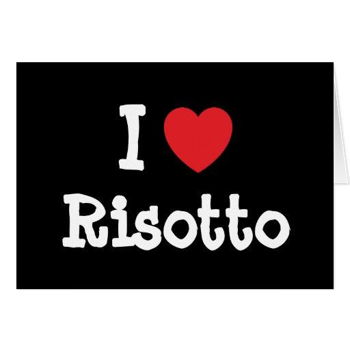 Amo la camiseta del corazón del Risotto Tarjeta De Felicitación