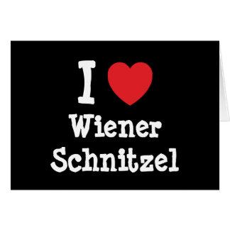 Amo la camiseta del corazón del Schnitzel de salch Tarjeta De Felicitación