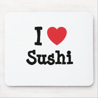 Amo la camiseta del corazón del sushi alfombrilla de raton
