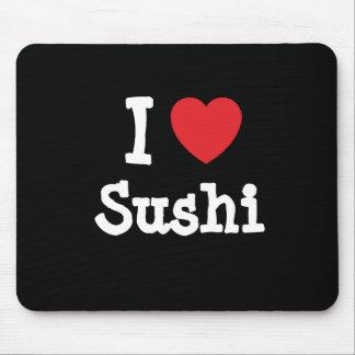 Amo la camiseta del corazón del sushi tapetes de raton