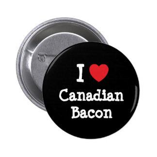 Amo la camiseta del corazón del tocino canadiense pin