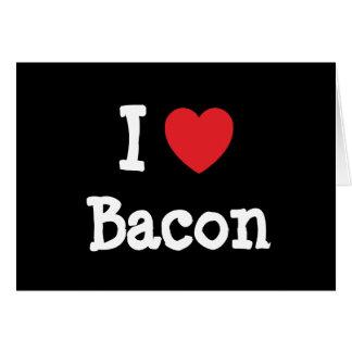 Amo la camiseta del corazón del tocino tarjetón
