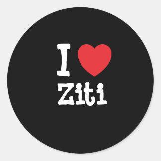 Amo la camiseta del corazón del Ziti Pegatina