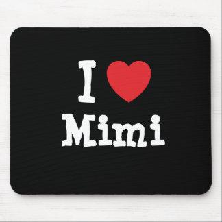 Amo la camiseta del corazón Mimi Tapete De Ratones