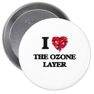 Amo la capa de ozono pin redondo 10 cm