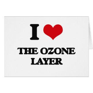 Amo la capa de ozono tarjeta de felicitación