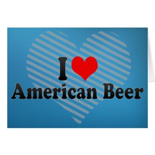 Amo la cerveza americana tarjeta de felicitación