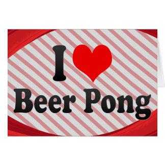Amo la cerveza Pong Tarjeton