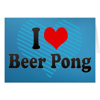 Amo la cerveza Pong Felicitacion