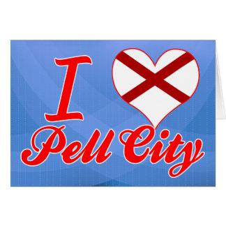 Amo la ciudad de Pell, Alabama Tarjeta De Felicitación