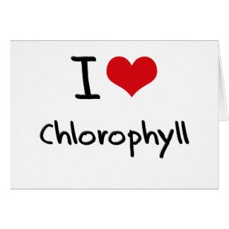 Amo la clorofila tarjeton