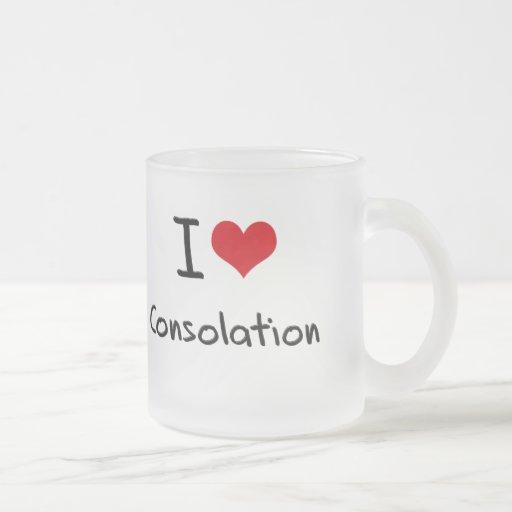 Amo la consolación taza