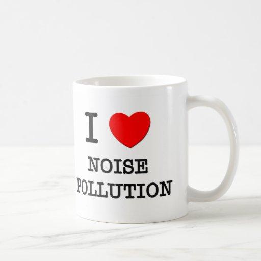 Amo la contaminación acústica taza clásica