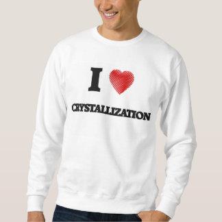 Amo la cristalización sudadera