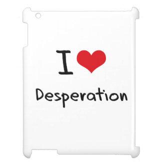 Amo la desesperación