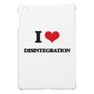 Amo la desintegración