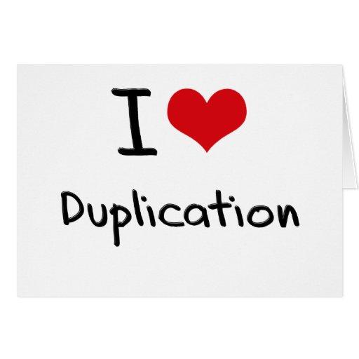 Amo la duplicación tarjeta de felicitación