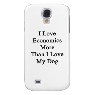 Amo la economía más que amor de I mi perro Funda Para Galaxy S4