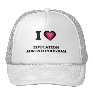 Amo la educación en el extranjero programo gorro de camionero