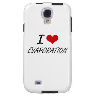 Amo la EVAPORACIÓN Funda Para Galaxy S4