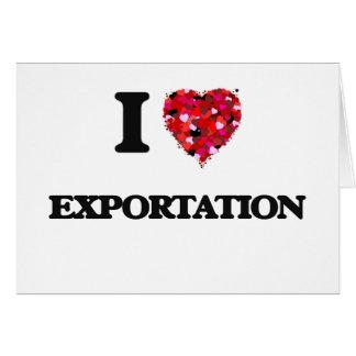 Amo la exportación tarjeta de felicitación