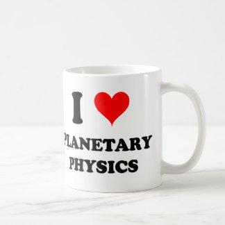 Amo la física planetaria taza