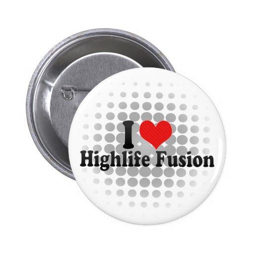 Amo la fusión de Highlife Pin Redondo 5 Cm