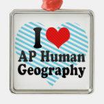 Amo la geografía del ser humano del AP Ornamento De Navidad