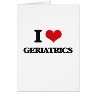 Amo la geriatría tarjeta de felicitación