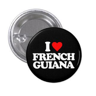 AMO LA GUAYANA FRANCESA PIN REDONDO 2,5 CM