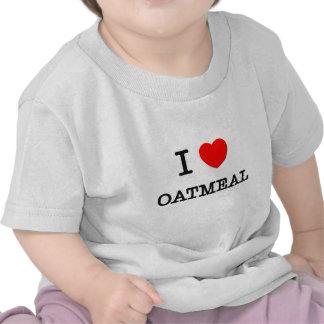 Amo la HARINA DE AVENA (la comida) Camiseta