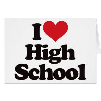 ¡Amo la High School secundaria! Tarjeta De Felicitación