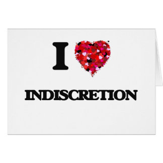 Amo la indiscreción tarjeta de felicitación