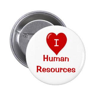 Amo la insignia de los recursos humanos pin redondo de 2 pulgadas