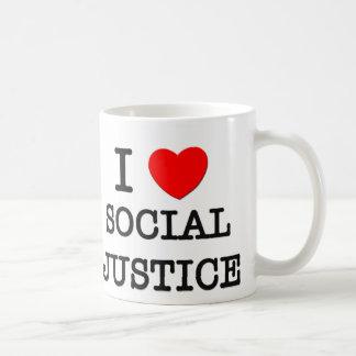 Amo la justicia social tazas