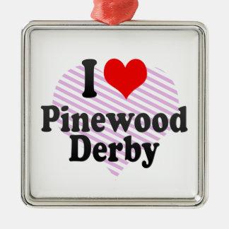 Amo la madera de pino Derby Ornamento Para Reyes Magos