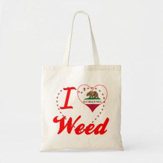 Amo la mala hierba, California Bolsas De Mano