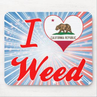 Amo la mala hierba California Alfombrilla De Ratones